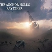 The Anchor Holds by Ray Kiker