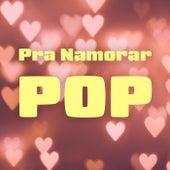 Pra Namorar Pop de Various Artists