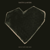BAD AT LOVE (2021 Mix) by Smith & Myers