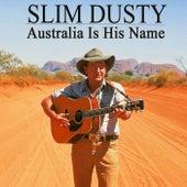 Australia Is His Name de Slim Dusty