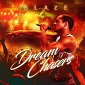 Dream Chasers by Blaze