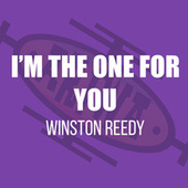 I'm the One for You by Winston Reedy