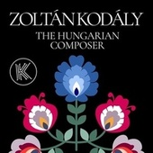 Zoltán Kodály: The Hungarian Composer de Various Artists