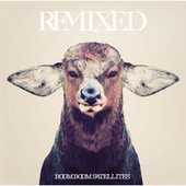 REMIXED by Boom Boom Satellites