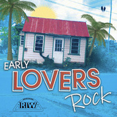 Early Lovers Rock by Various Artists