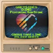 Cross That Line (2Sleep Remix) di GreySides