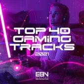 Top 40 Gaming Tracks 2021 von Various Artists