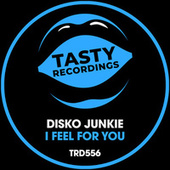 I Feel For You by Disko Junkie
