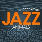 Essential Jazz Animals by Various Artists
