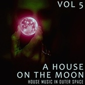 A House on the Moon, Vol. 5 by Various Artists