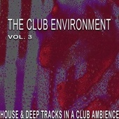 The Club Environment, Vol. 3 von Various Artists