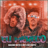Eu Mereço (feat. MC L da Vinte) (Brega Funk) von Racine Neto