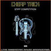 Stiff Competition (Live) by Cheap Trick