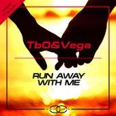 Run Away With Me von Tbo&Vega