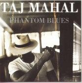 Phantom Blues von Taj Mahal