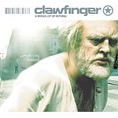 A Whole Lot Of Nothing von Clawfinger