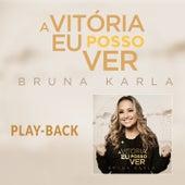 A Vitória Eu Posso Ver (See a Victory) (Playback) de Bruna Karla