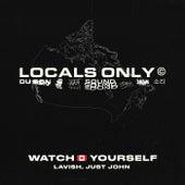 Watch Yourself (Canada Version) de Locals Only Sound