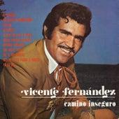 Camino Inseguro de Vicente Fernández