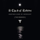 Another Kind of Midnight - the Remixes by A Cloud Of Ravens