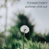 Tchaikovsky - Summer Chill-out von Pyotr Ilyich Tchaikovsky