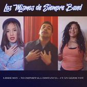 Libre Soy / No Importa la Distancia / Cuan Lejos Voy (Cover) by Los Mismos De Siempre Band