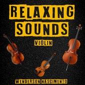 Relaxing Sounds (Violin) de Wenderson Nascimento
