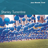 Jazz Moods - Cool by Stanley Turrentine