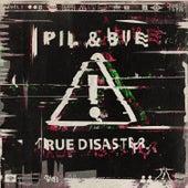 True Disaster de Pil & Bue