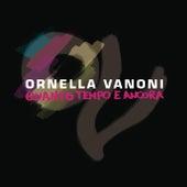 Quanto Tempo E Ancora von Ornella Vanoni