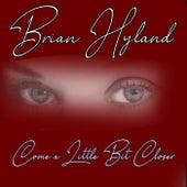 Come a Little Bit Closer de Brian Hyland