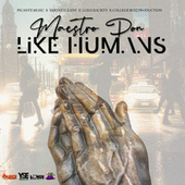 Like Humans by Maestro Don