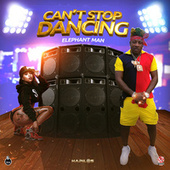 Can't Stop Dancing by Elephant Man