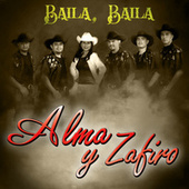 Baila, Baila by Alma y Zafiro