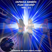 Play Mashup compilation, Vol. 27 (Special Instrumental And Drum Track Versions) von Express Groove