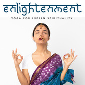 Enlightenment: Yoga for Indian Spirituality, Traditional Hindu Melody in Meditative Style de India Tribe Music Collection