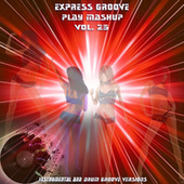 Play Mashup compilation, Vol. 25 (Special Instrumental And Drum Track Versions) de Express Groove
