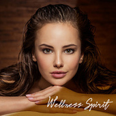 Wellness Spirit – Collection of Very Relaxing Spa Music for Beauty and Healing Treatments, Reiki, Pain Relief, Massage by Peaceful Sleep Music Collection