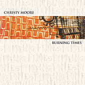 Burning Times von Christy Moore