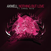 Nothing But Love - The Remixes by Axwell