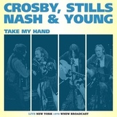 Take My Hand de Crosby, Stills, Nash and Young