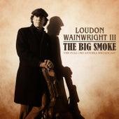 The Big Smoke de Loudon Wainwright III
