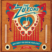 Why Won't You Give Me Your Love - EP by The Zutons