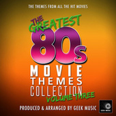 The Greatest 80's Movie Themes Collection, Vol. 3 de Geek Music