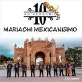 10 Aniversario de Mariachi Mexicanisimo