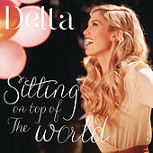 Sitting On Top Of The World by Delta Goodrem