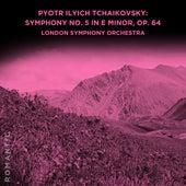 Pyotr Ilyich Tchaikovsky: Symphony No. 5 in E Minor, Op. 64 by London Symphony Orchestra