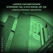 Ludwig van Beethoven: Symphony No. 9 in D Minor, Op. 125 de London Symphony Orchestra