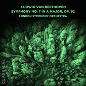 Ludwig van Beethoven: Symphony No. 7 in A Major, Op. 92 by London Symphony Orchestra