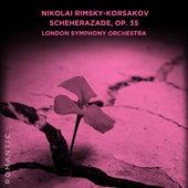 Nikolai Rimsky-Korsakov: Scheherazade, Op. 35 de London Symphony Orchestra
